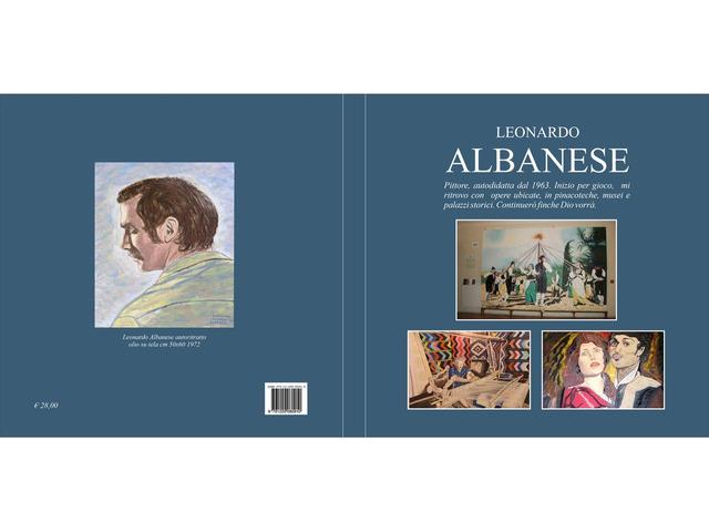 Leonardo Albanese pittore,monografia 180 pagine a colori copertina plastificata rigida opaca - 1
