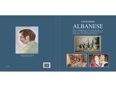 Leonardo Albanese pittore,monografia 180 pagine a colori copertina plastificata rigida opaca