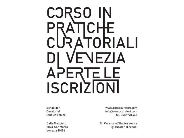 OPEN CALL - Corso in Pratiche Curatoriali e Arti Contemporanee School for Curatorial Studies Venice - 1/1