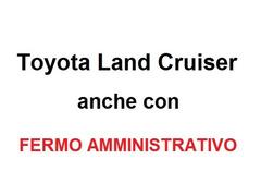 Cerco Toyota Land Cruiser, anche con FERMO AMMINISTRATIVO